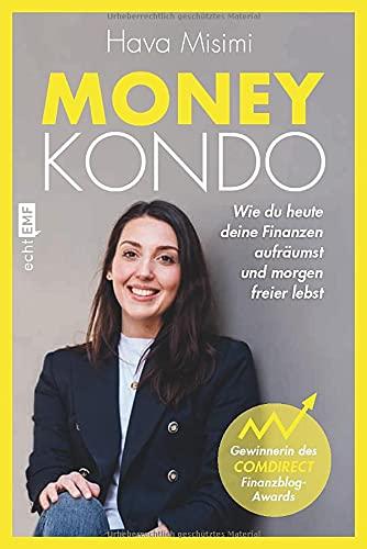 Money Kondo – Wie du heute deine Finanzen aufräumst und morgen freier lebst: Erfolgreich sparen und anlegen – Ausgezeichnet mit dem Comdirect Finanzblog-Award
