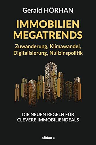 Immobilien Megatrends: Die neuen Regeln für clevere Immobiliendeals