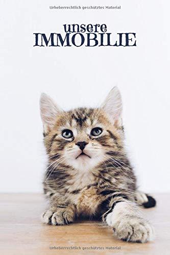 Unsere Immobilie: Journal für Skizzen Ideen Berechnungen mit Terminkalender | Motiv: Süße Katze