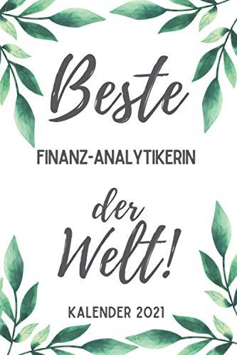 Beste Finanzanalytikerin der Welt Kalender 2021: Din A5 I Taschenkalender 2021 I Buchkalender 2021 I Schönes Geschenk Kollegen & Familie