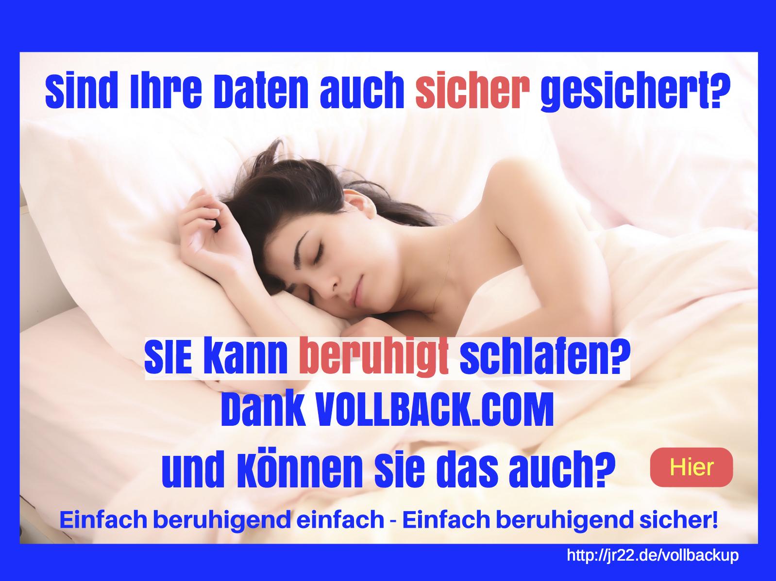 Sie kann beruhigt schlafen? Dank Vollbackup.com